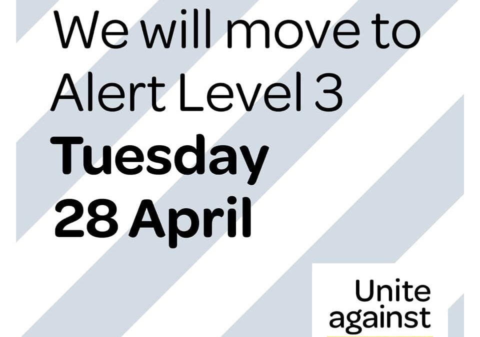 Moving to Alert Level 3 from Tuesday 28 April.
