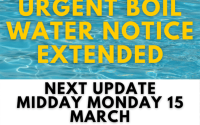 URGENT BOIL WATER NOTICE EXTENDED – NEXT UPDATE MONDAY MIDDAY 15 MARCH