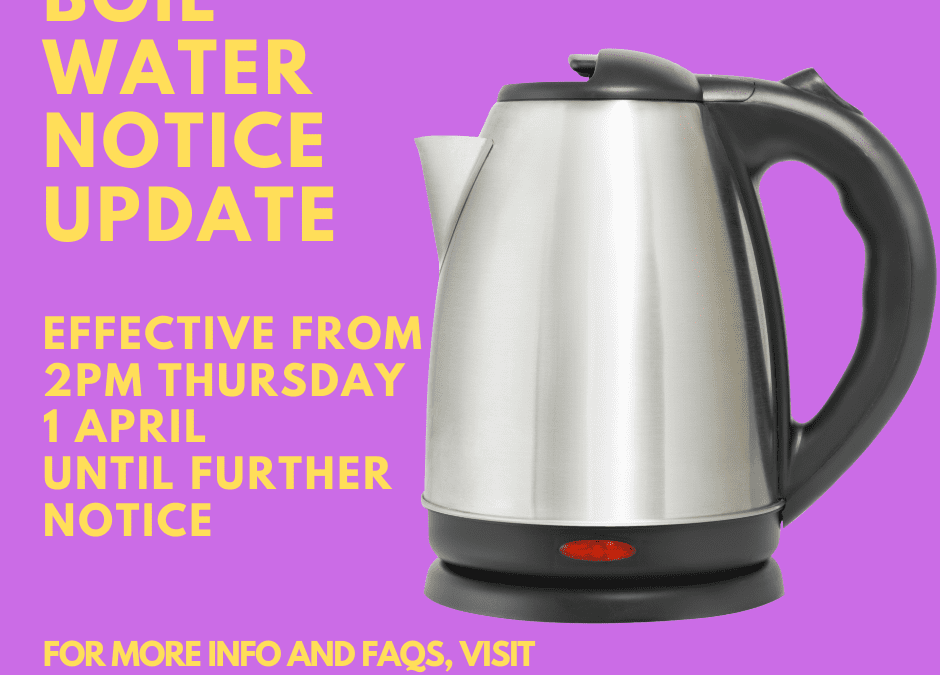 4.30pm Friday 9 April boil water notice update