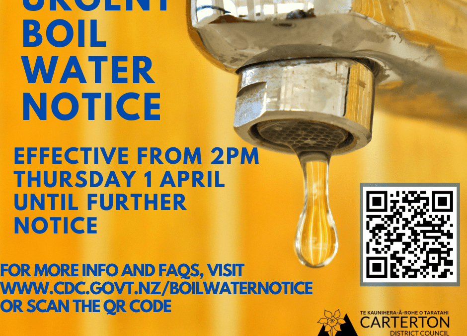 2pm Thursday 1 April – All drinking water must be boiled in Carterton until further notice.