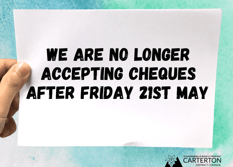Cheques no longer accepted after Friday 21 May 2021