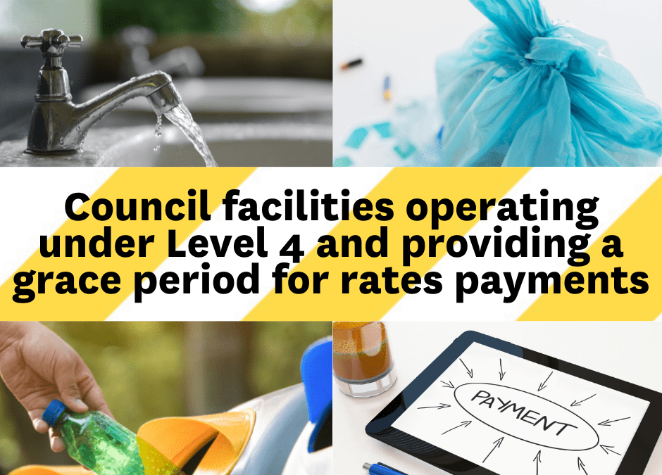Council facilities operating under Level 4 and information on rates payments due 20 August